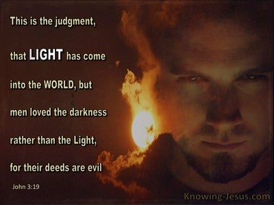 John 3:19 Men Love Darkness Rather Than Light (brown)