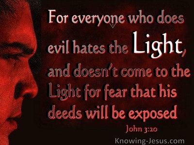 John 3:20 The Evil Doer Hates The Light (red)