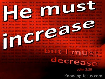 John 3:30 He Must Increase But I Must Decrease (red)