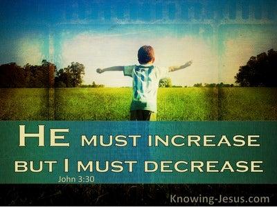 John 3:30 He Must Increase But I Must Decrease (windows)01:09