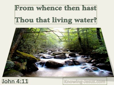 John 4:11 From Whence Then Hast Thou That Living Water (utmost)02:27