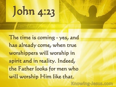 John 4:23 The Time When Worshippers Will Worship In Spirit And Reality (windows)01:21