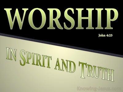John 4:23 Worship In Spirit And Truth (sage)