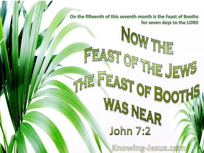 John 7:2 The Feast Of The Jews :Booths Was Near (green)