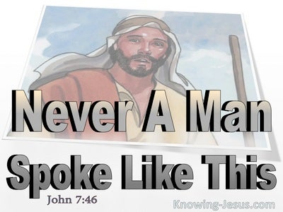 John 7:46 Never A Man Spoke Like This (gray)