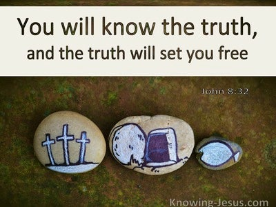 John 8:2 You Will Know The Truth And It Will Set You Free (sage)
