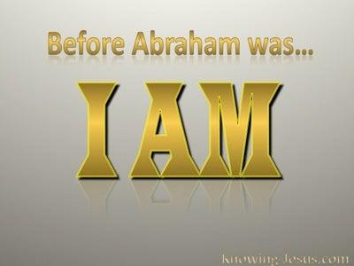 John 8:58 Before Abraham Was I Am (gold)