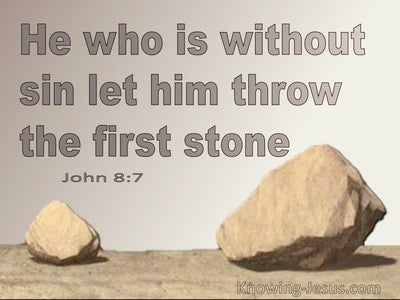 John 8:7 He Who Is Without Sin Among You Throw The First Stone (beige)
