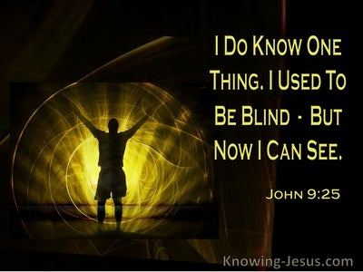 John 9:25 Once I Was Blind But Now I See (windows)07:09