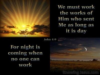 John 9:4 The Works Of Him Who Sent Me (black)