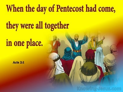 Acts 2:1 The Day Of Pentecost Had Fully Come (yellow)