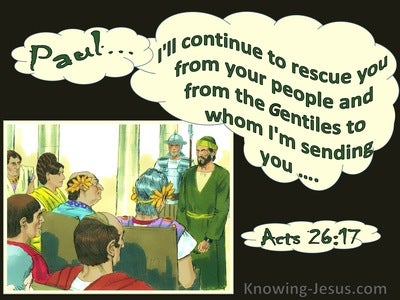 Acts 26:17 I Will Continue To Rescue You (green)