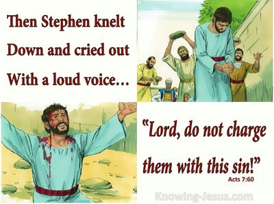 Acts 7:60 Stephen Prayed. Lord, Do Not Hold This Sin To Their Charge (white)