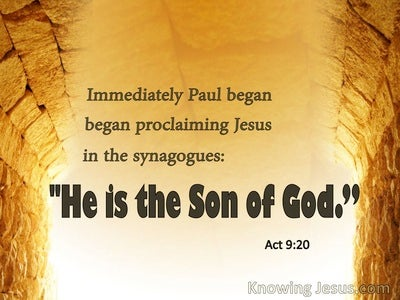 Acts 9:20 He Is The Son Of God (white)