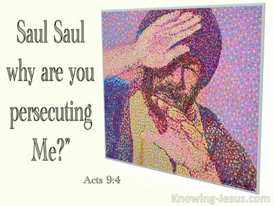 Acts 9:4 Saul Saul Why Are You Persecuting Me (cream)
