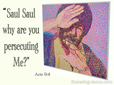 Acts 9:4 Saul Why Are You Persecuting Me (cream)