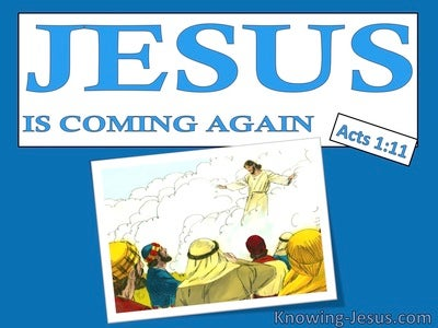 Acts 1:11 This Same Jesus will Return In The Same Way (white)