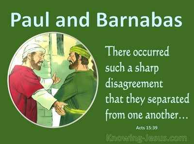 Acts 15:39 There Occurred A Sharp Disagreement (green)
