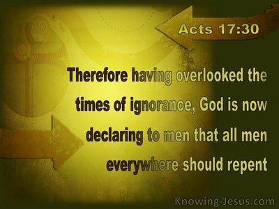 Acts 17:30 God Is Declaring All Men Should Repent (brown)