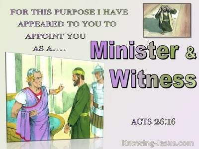 Acts 26:16 For This Purpose I Appointed You A Minister And Witness (purple)