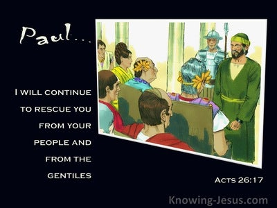 Acts 26:17 Will Rescue You From The Gentiles (black)