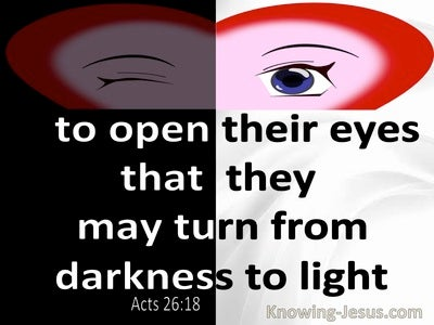 Acts 26:18 To Open Their Eyes And Turn Them From Darkness To Light (red)