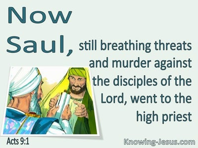 Acts 9:1 Saul Breathed Threats And Murder (aqua)