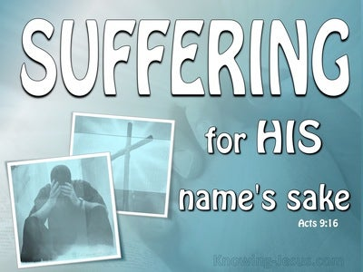 Acts 9:16 Suffering For My Names Sake (white)
