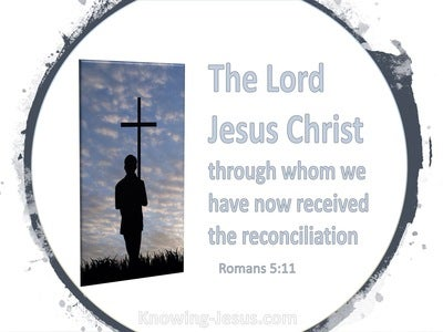 Romans 5:11  We Also Exult In God Through Our Lord Jesus Christ (gray)
