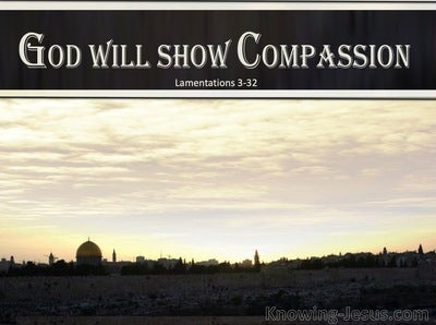 Lamentations 3:32 God Will Show Compassion (brown)