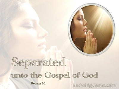 Romans 1:1 Separated Unto The Gospel (beige)