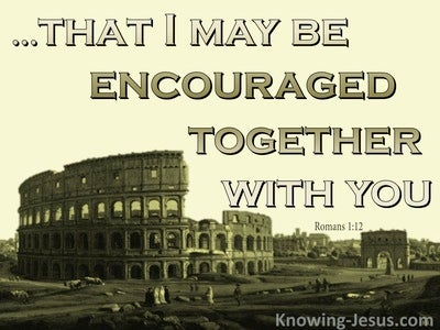 Romans 1:12 Mutual Encouragement (sage)