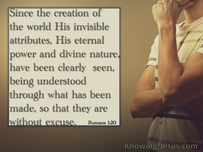 Romans 1:20 Since Creation Men Are Without Excuse (cream)