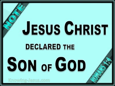Romans 1:4 Jesus Christ Declared Son Of God (black)