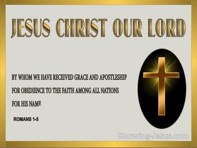 Romans 1:5 REPLACE By Whom We Received Grace and Apostleship (gold)