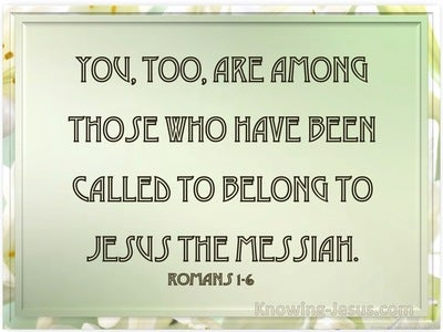 Romans 1:6 Among Whom You Also Are The Called Of Jesus Christ (sage)