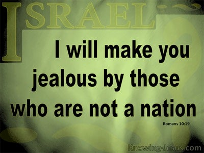 Romans 10:19 Moses Said I Will Make You Jealous (sage)