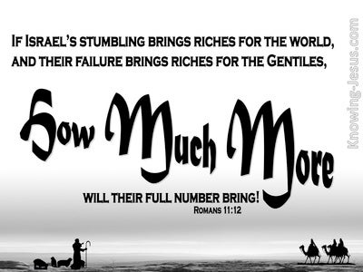 Romans 11:12 Israel's Failure Brings Riches For The World And The Gentiles (black)
