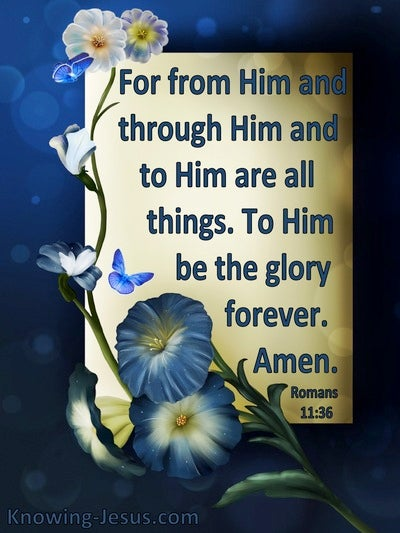Romans 11:36 For From Him And Through Him And To Him Are All Things (blue)