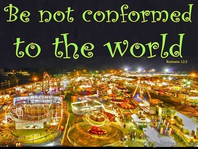 Romans 12-Be Not Conformed To The World (green)
