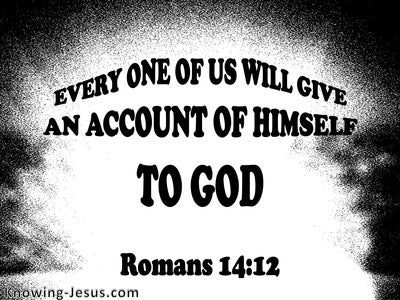 Romans 14:12 Everyone Will Give An Account (black)