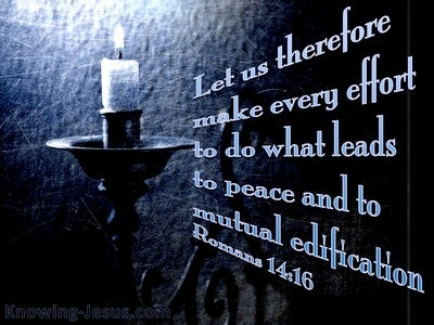 Romans 14:16 Do What Leads To Peace (blue)
