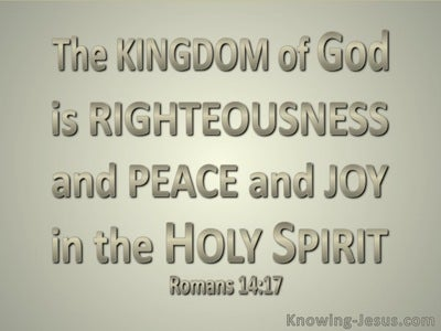Romans 14:17 The Kingdom Of God (sage)