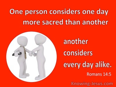 Romans 14:5 One Person Considers One Day More Sacred (red)