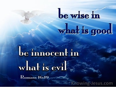 Romans 16:19 Be Wise In What Is Good (white)