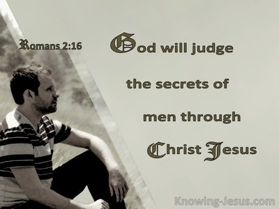 Romans 2:16 God Will Judge The Secrets Of Men Through Christ Jesus (beige)