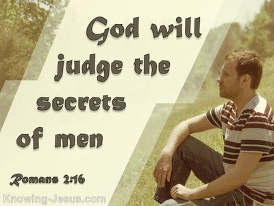 Romans 2:16 God Judges The Secrets Of Men In Christ (brown)