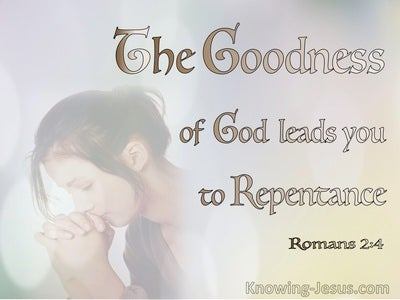 Romans 2:4 The Goodness Of God Leads To Repentance (pink)