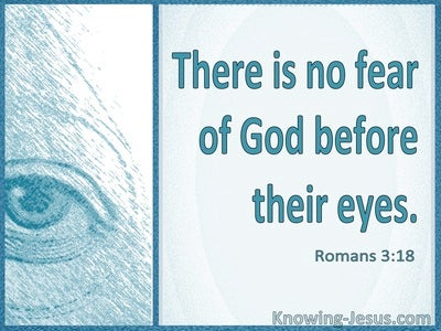 Romans 3:18 There Is No Fear Of God Before Their Eyes (aqua)