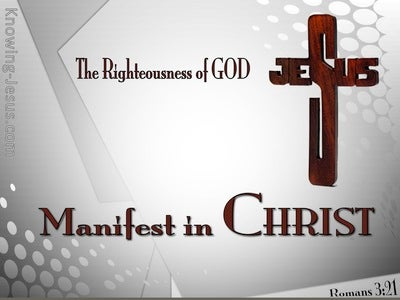 Romans 3:21 Righteousnesss Of God In Christ (gray)